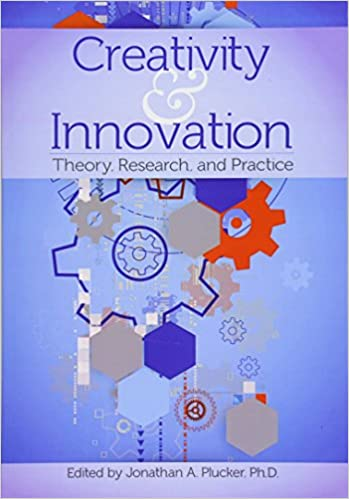 Creativity and innovation  : theory, research, and practice