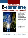 Exploring e-commerce, global e-business, and e-societies