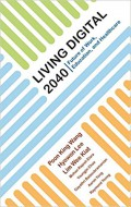 Living digital 2040 : future of work, education, and healthcare