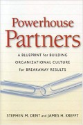 Powerhouse partners : a blueprint for building organizational culture for breakway results