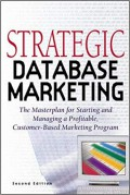 Strategic data base marketing : the master-plan for starting and managing a profitable, custom-based marketing program