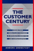 The Customer century : lessons from world-class companies in integrated marketing and communications