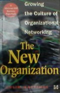 The New organization : growing the culture of organizatonal networking