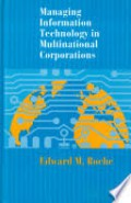 Managing information technology in multinational corporation