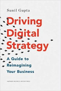 Image of Driving digital strategy : a guide to reimagining your business